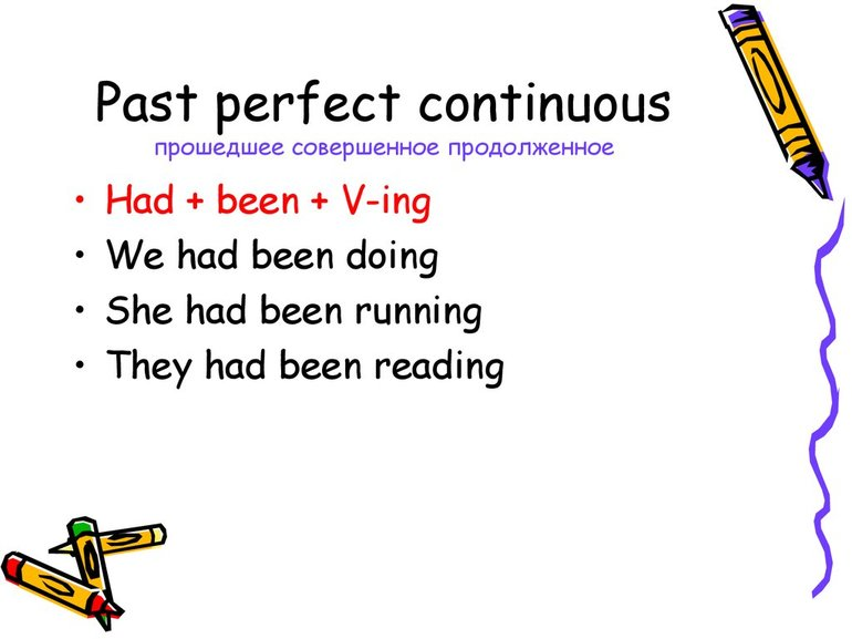 Past Perfect Continuous: правила и примеры, слова маркеры
